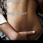 Kidnapped The Wrong Sister